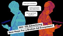 360/VR Advertising: A New Hope for a Broken Ad Ecosystem?