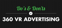The Do's and Don'ts of 360 VR Advertising