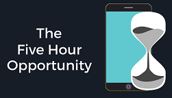 The 5 Hour Opportunity